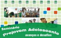 Seminário Projovem Adolescente – Avanços e Desafios