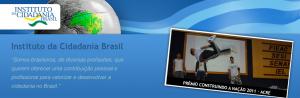 O Instituto da Cidadania Brasil realiza o Prêmio Construindo a Nação