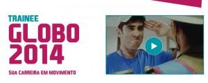 Trainee Globo 2014